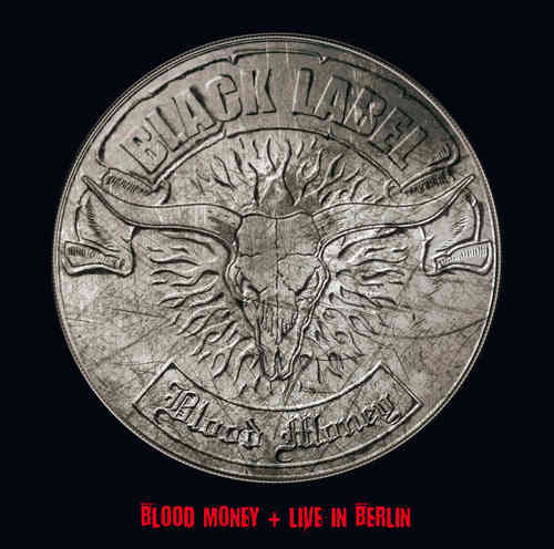 BLACK LABEL- BLOOD MONEY + LIVE IN BERLIN