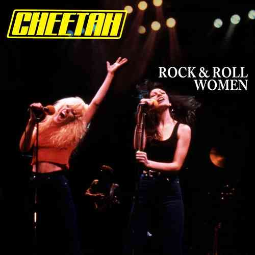 CHEETAH - ROCK'N'ROLL WOMEN