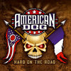 AMERICAN DOG - HARD ON THE ROAD