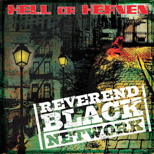 REVEREND BLACK NETWORK - HELL OR HEAVEN