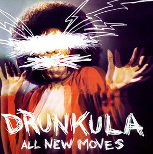 DRUNKULA  - ALL NEW MOVES