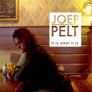 JOEP PELT - IT IS WHAT IT IS