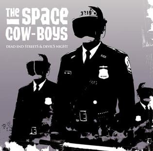 THE SPACE COWBOYS - DEAD END STREETS AND DEVIL'S NIGHT