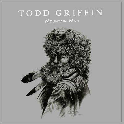 TODD GRIFFIN-MOUNTAIN MAN