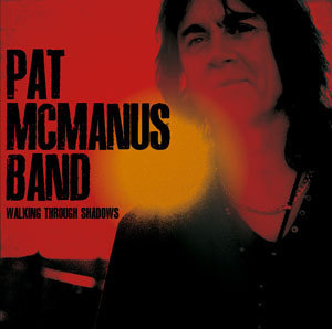 PAT MCMANUS - WALKING THROUGH SHADOWS