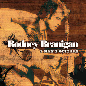 RODNEY-BRANIGAN-1-MAN-2-GUITARS