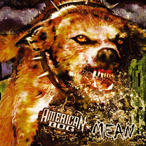 AMERICAN DOG - MEAN