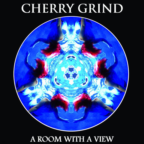 CHERRY GRIND - A ROOM WITH A VIEW