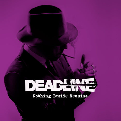 DEADLINE-NOTHING BESIDE REMAINS