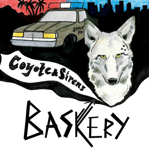 BASKERY- COYOTE & SIRENS