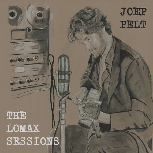 JOEP PELT - THE LOMAX SESSIONS