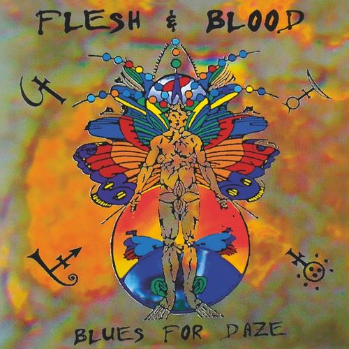 FLESH & BLOOD - BLUES FOR DAZE + BONUS TRACKS